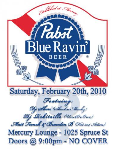 PABST BLUE RAVIN!