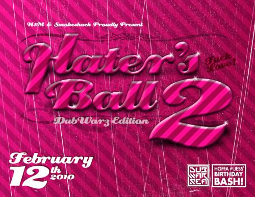 H$M Presents DubWarz 2 - Hater's Ball 2