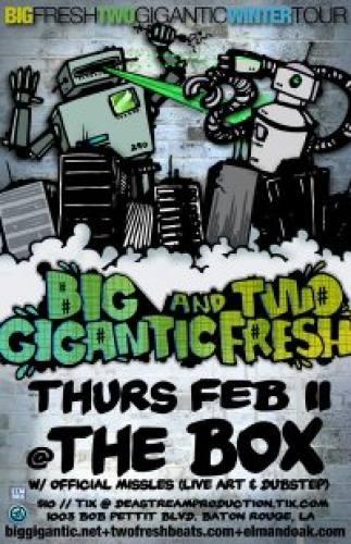 Big Gigantic & Two Fresh @ The Box