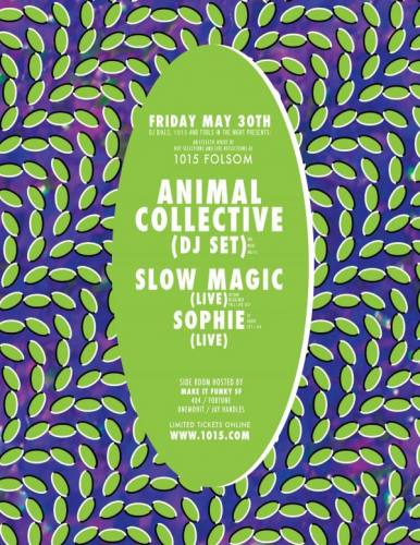 Animal Collective dj set + Slow Magic + Sophie