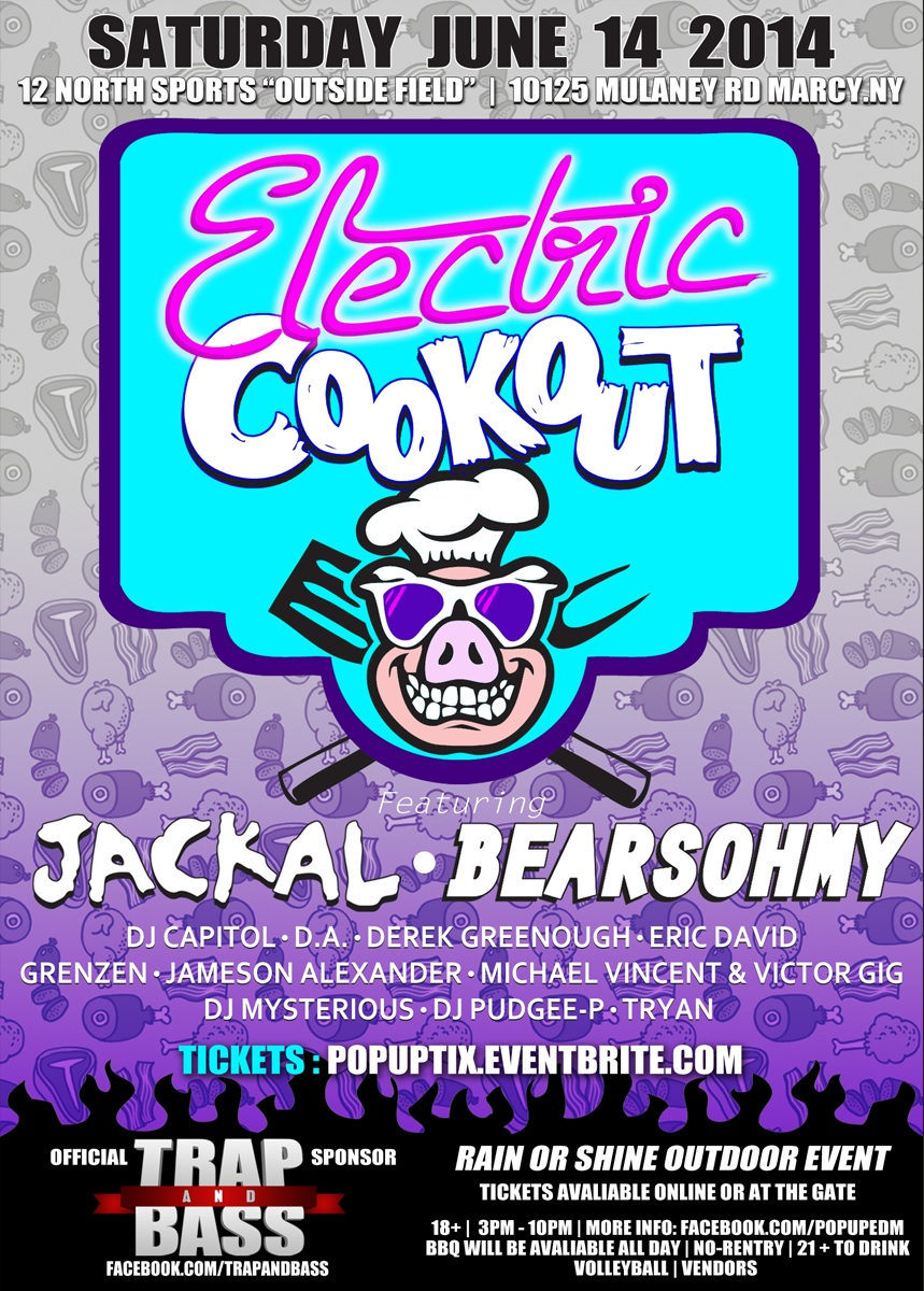 Electric Cookout w/ Jackal & Bearsohmy Sponsored By: TRAP AND BASS (Ma