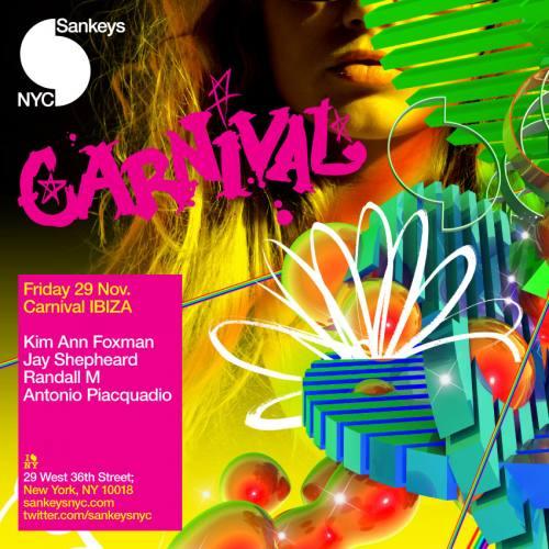 11/29 ~ CarnivalIbiza@ Sankeys NYC w/KimAnnFoxman, JayShepheard, RandallM&AntonioPiacquadio