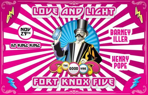 Fort Knox 5, Love and Light, & more @ King King
