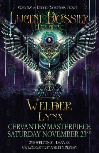 Lucent Dossier, Love and Light, Welder & Lynx @ Cervantes