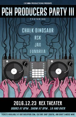 ... PGH Producers Party III featuring Chalk Dinosaur, RSK, JAX, Lumariia