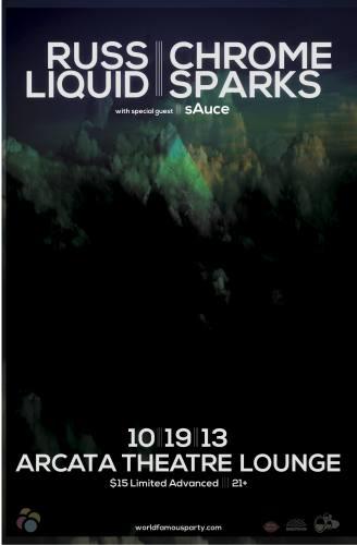 Russ Liquid, Chrome Sparks, and sAuce @ Arcata Theatre