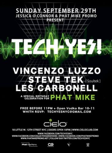 TECH-YES! - Phat Mike's Bday - Vincenzo Luzzo, Steve Tek - Cielo 09/29