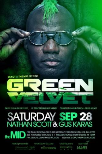 GREEN VELVET - RELIEF RECORDS PARTY - NATHAN SCOTT - MID SATURDAYS - NO COVER WITH RSVP