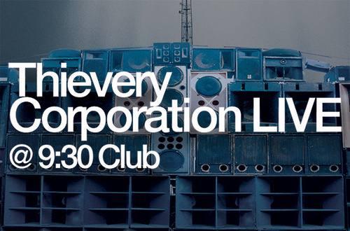 Thievery Corporation @ 9:30 Club