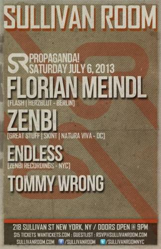 PROPAGANDA! 064: FLORIAN MEINDL [FLASH REC - BERLIN], ZENBI [GREAT STUFF - DC], ENDLESS