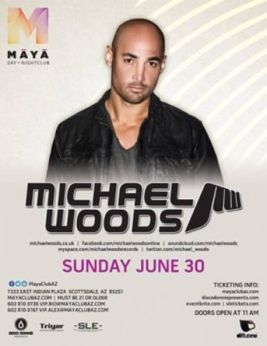 Michael Woods @ Maya Day & Nightclub