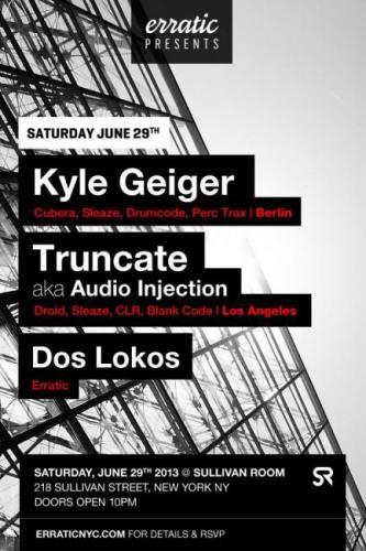Erratic Presents Kyle Geiger and Truncate