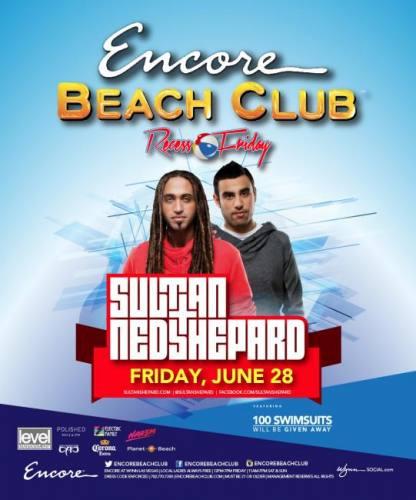 Sultan + Ned Shepard @ Encore Beach Club (06-28-2013)