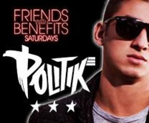 Friends With Benefits ft DJ Politik