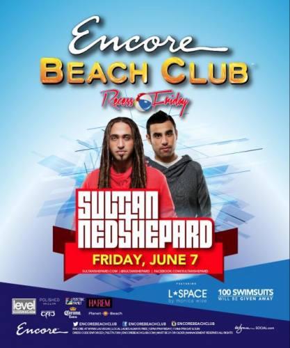 Sultan + Ned Shepard @ Encore Beach Club (06-07-2013)