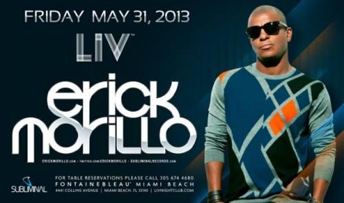 Erick Morillo @ LIV Nightclub (05-31-2013)