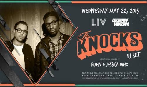 The Knocks @ LIV Nightclub (05-22-2013)