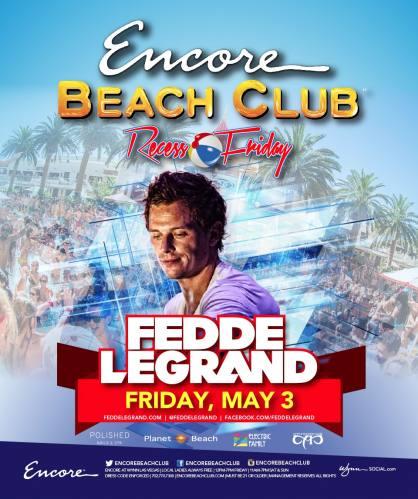 Fedde Le Grand @ Encore Beach Club