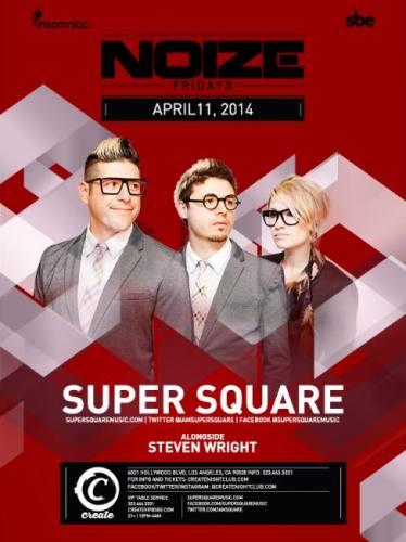 NOIZE FRIDAYS -Super Square at Create Nightclub