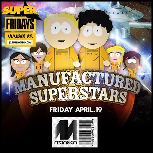 Manufactured Superstars @ Mansion