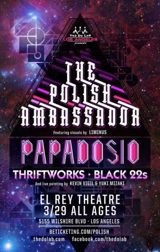 Papadosio w/ The Polish Ambassador @ El Rey Theatre
