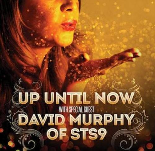 Up Until Now ft David Murphy of STS9 @ New Earth Music Hall