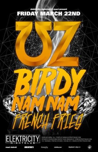 UZ, Birdy Nam Nam, & French Fries @ Elektricity