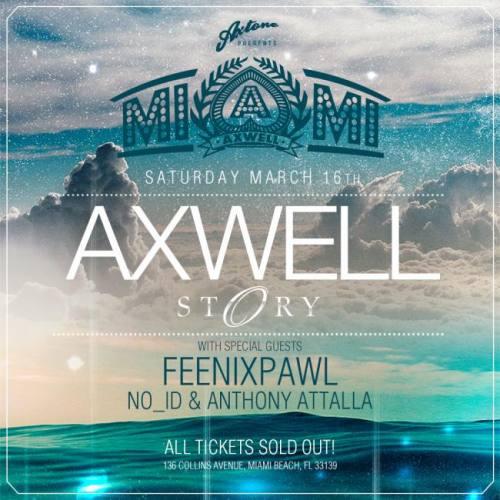 Axwell @ STORY Miami (03-16-2013)