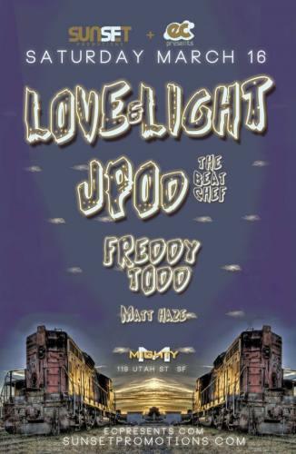 Love & Light, JPOD & Freddy Todd @ Mighty