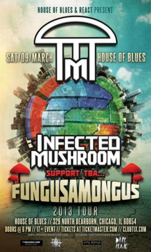 3.9 INFECTED MUSHROOM AT HOB CHICAGO w/ *BRAND NEW PRODUCTION*