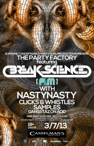 The Party Factory with Break Science, NastyNasty & More @ Casselmans