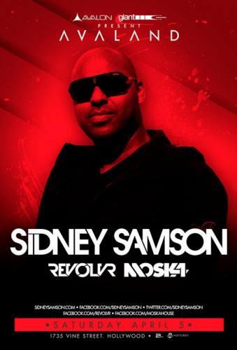 Sidney Samson, Revolvr, Moska @ Avalon Hollywood