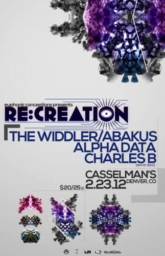 RE:CREATION: The Widdler, Abakus, Alpha Data & More (Denver, CO)