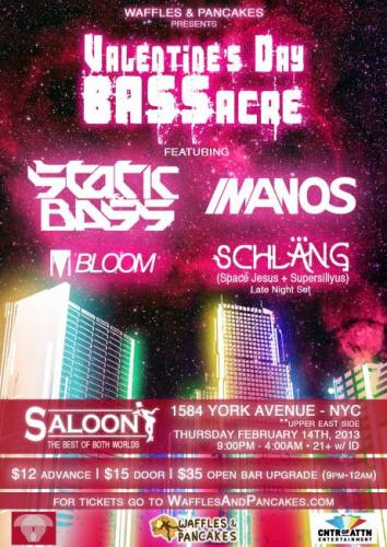 Waffles & Pancakes Presents - Valentine's Day BASSacre feat STATIC & BASS + IMANOS + SCHLÅNG (space jesus/supersillyus) + BLOOM