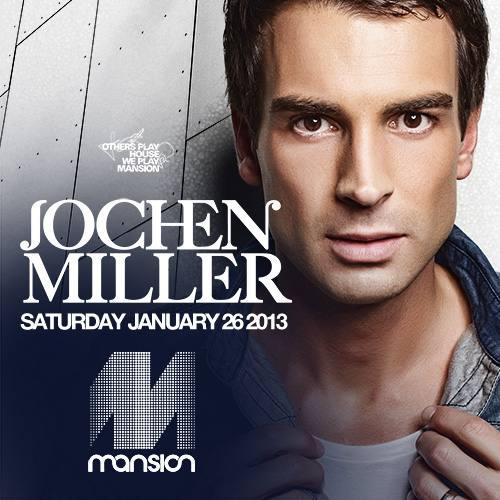 Jochen Miller @ Mansion (01-26-2013)