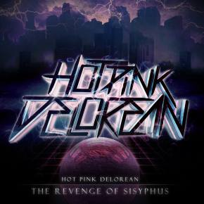 Hot Pink Delorean: The Revenge of Sisyphus Review Preview