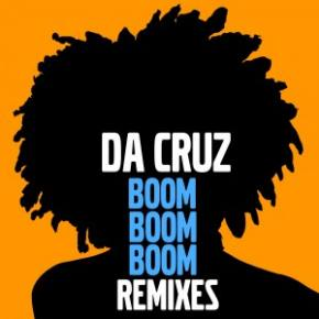 Da Cruz - Boom Boom Boom Remixes
