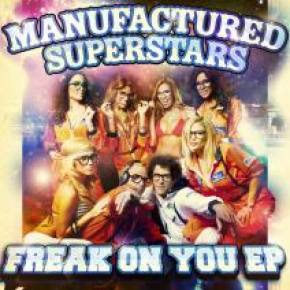 Manufactured Superstars: Freak On You EP Review