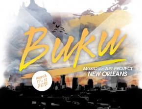 BUKU Music + Art Project (New Orleans, LA): March 17-18