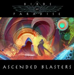 Birds of Paradise: Ascended Blasters EP