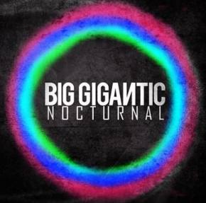 Big Gigantic: Nocturnal Review