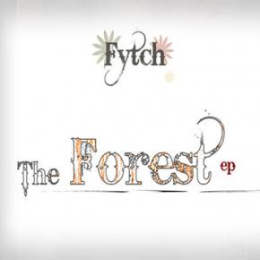 Fytch: The Forest EP Review Preview