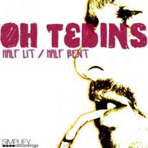 OH TEBINS!: Half Lit, Half Bent EP Review