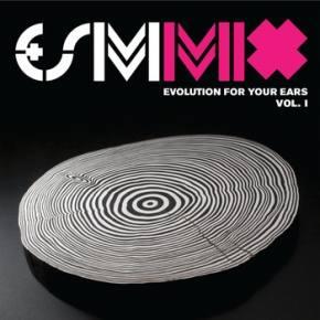 Evolver Social Movement Release E+SM Mix Vol I: Evolution for Your Ears