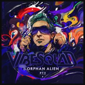 VibeSquad: Orphan Alien pt2 Review