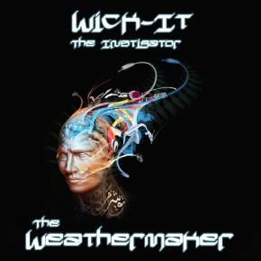 Wick-it the Instigator: The Weathermaker EP Review