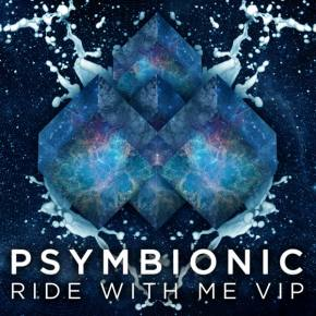 Psymbionic Releases 'Ride With Me' VIP Mix