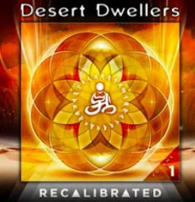 Desert Dwellers: Recalibrated Vol 1