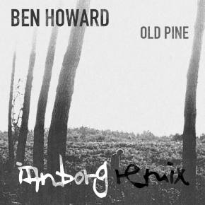 Ben Howard - Old Pine (Ianborg Remix)