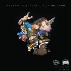 Larva Ink - TRICKS, GLITCH & CANDY Album Preview